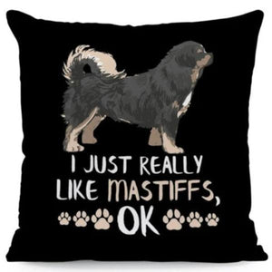 I Just Really Like Yorkies OK Cushion CoverCushion CoverOne SizeTibetan Mastiff
