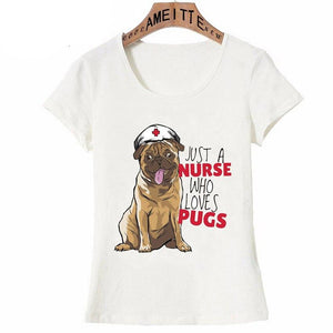 Just a Nurse Who Loves Pugs Womens T ShirtApparel