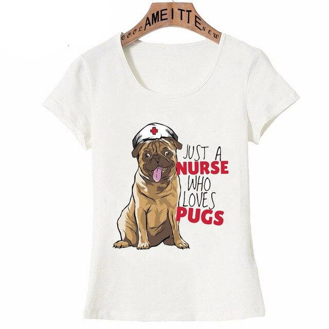 Just a Nurse Who Loves Pugs Womens T ShirtApparelWhiteXXL