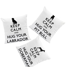 Load image into Gallery viewer, Keep Calm and Hug Your Doberman Cushion CoverCushion Cover