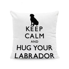 Load image into Gallery viewer, Keep Calm and Hug Your Dog Cushion CoversCushion CoverOne SizeLabrador