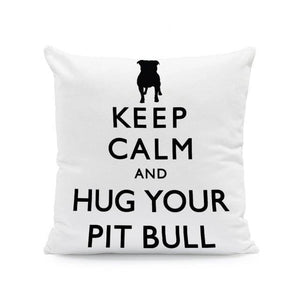 Keep Calm and Hug Your Dog Cushion CoversCushion CoverOne SizePitbull