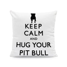 Load image into Gallery viewer, Keep Calm and Hug Your Pit Bull Cushion CoverCushion CoverOne SizePitbull