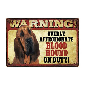 Warning Overly Affectionate Dogs on Duty - Tin Poster - Series 3