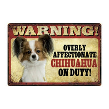 Load image into Gallery viewer, Warning Overly Affectionate Long-haired Chihuahua on Duty - Tin Poster