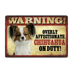 Warning Overly Affectionate Papillon on Duty - Tin Poster