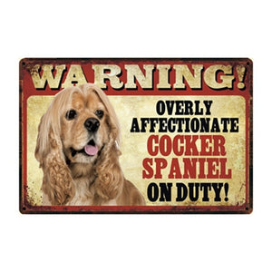 Warning Overly Affectionate Cocker Spaniel on Duty - Tin Poster