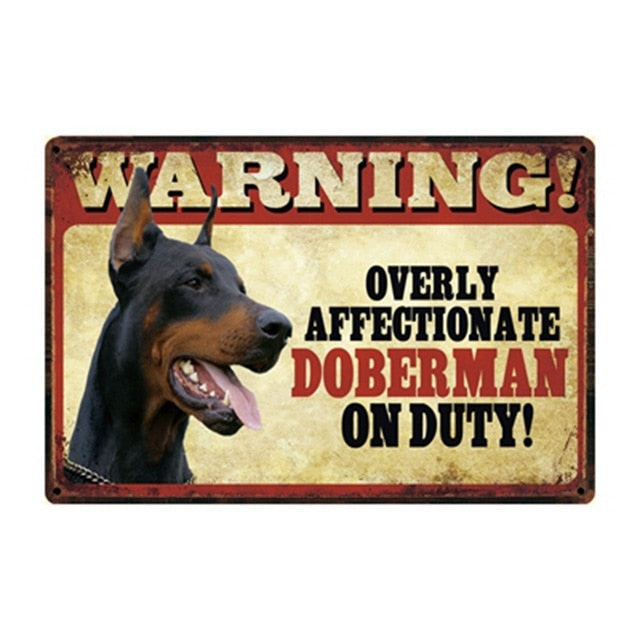 Warning Overly Affectionate Doberman on Duty - Tin Poster