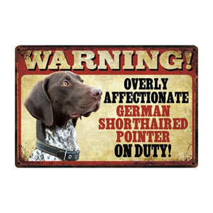 Warning Overly Affectionate German Shepherd on Duty - Tin Poster
