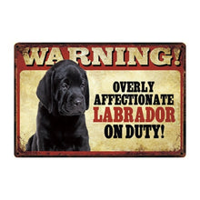 Load image into Gallery viewer, Warning Overly Affectionate Black Labrador on Duty - Tin Poster