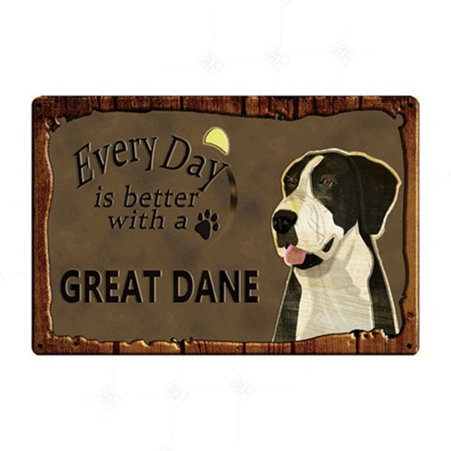 Every Day is Better with my Mantle Great Dane Tin Poster - Series 1