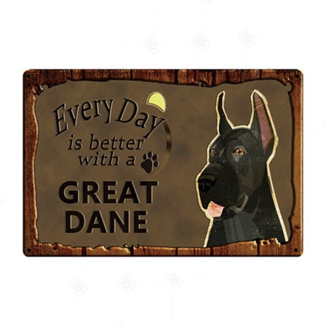 Every Day is Better with my Black Great Dane Tin Poster - Series 1