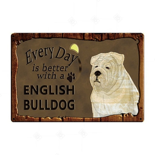 Every Day is Better with my English Bulldog Tin Poster - Series 1
