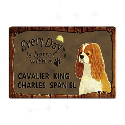 Every Day is Better with my Cavalier King Charles Spaniel Tin Poster - Series 1
