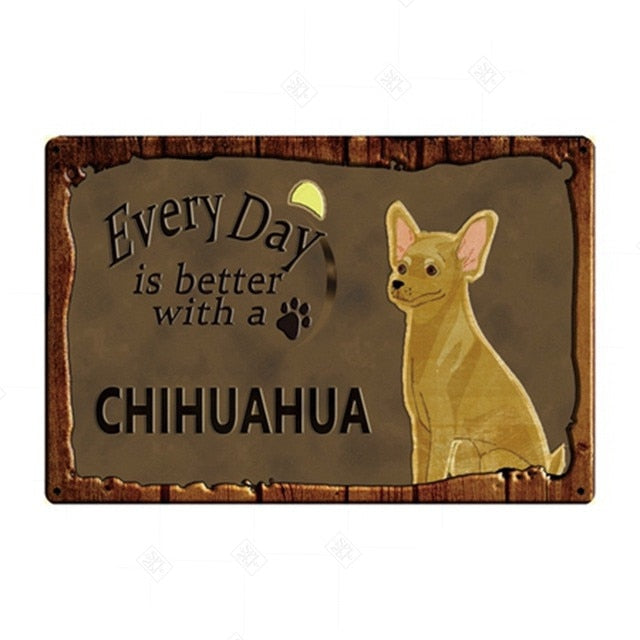 Every Day is Better with my Fawn Chihuahua Tin Poster - Series 1