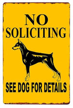 Load image into Gallery viewer, Warning Beware of Dog Tin Sign Board - Series 1Sign BoardDoberman - No Soliciting See Dog for DetailsOne Size