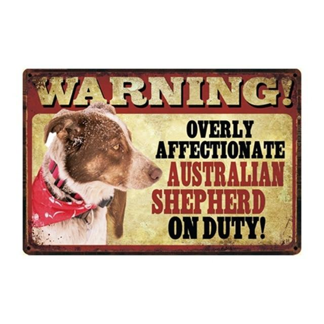 Warning Overly Affectionate Australian Shepherd on Duty - Tin PosterHome DecorAustralian ShepherdOne Size