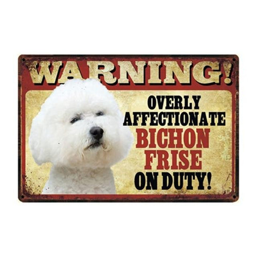 Warning Overly Affectionate Bichon Frise on Duty - Tin PosterHome DecorBichon FriseOne Size