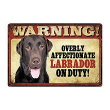 Load image into Gallery viewer, Warning Overly Affectionate Black Labrador on Duty - Tin PosterHome DecorLabrador - BlackOne Size