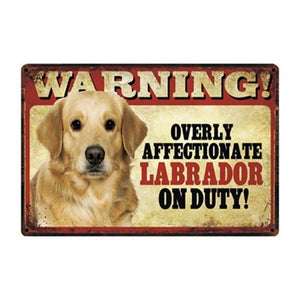 Warning Overly Affectionate Black Labrador Puppy on Duty - Tin PosterHome DecorLabrador - YellowOne Size