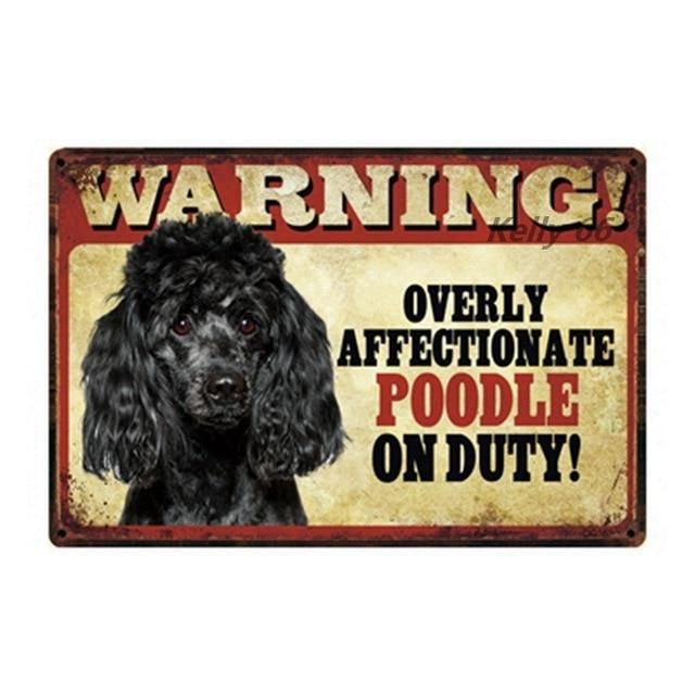 Warning Overly Affectionate Black Poodle on Duty - Tin PosterHome DecorPoodle - BlackOne Size