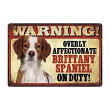 Load image into Gallery viewer, Warning Overly Affectionate Brussels Griffon on Duty Tin Poster - Series 4Sign BoardOne SizeBrittany Spaniel