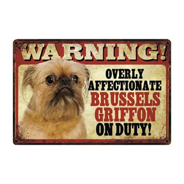 Warning Overly Affectionate Brussels Griffon on Duty Tin Poster - Series 4Sign BoardOne SizeBrussels Griffon