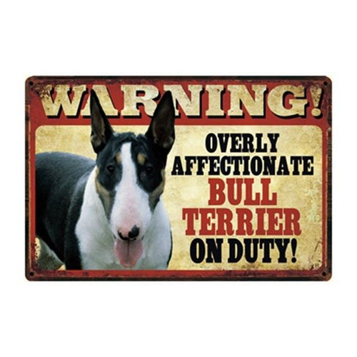 Warning Overly Affectionate Bull Terrier on Duty Tin Poster - Series 4Sign BoardOne SizeBull Terrier