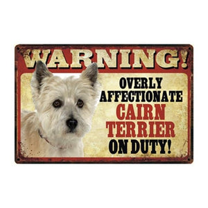 Warning Overly Affectionate Cairn Terrier on Duty Tin Poster - Series 4Sign BoardOne SizeCrain Terrier