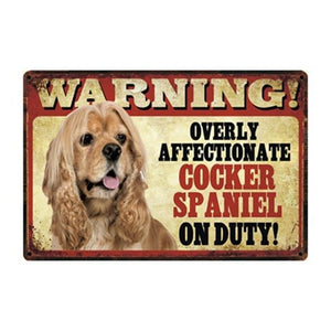 Warning Overly Affectionate Dogs on Duty - Tin Poster - Series 1Home DecorCocker SpanielOne Size