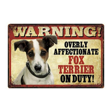 Load image into Gallery viewer, Warning Overly Affectionate Dogs on Duty - Tin Poster - Series 1Home DecorFox TerrierOne Size