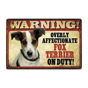 Warning Overly Affectionate Dogs on Duty - Tin Poster - Series 1Home DecorFox TerrierOne Size