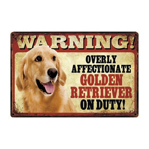 Warning Overly Affectionate Dogs on Duty - Tin Poster - Series 1Home DecorGolden RetrieverOne Size