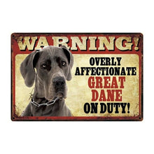 Load image into Gallery viewer, Warning Overly Affectionate Dogs on Duty - Tin Poster - Series 1Home DecorGreat DaneOne Size