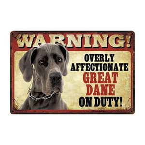 Warning Overly Affectionate Dogs on Duty - Tin Poster - Series 1Home DecorGreat DaneOne Size