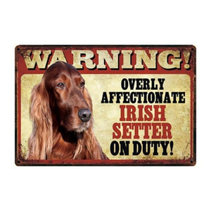 Warning Overly Affectionate Dogs on Duty - Tin Poster - Series 1Home DecorIrish SetterOne Size