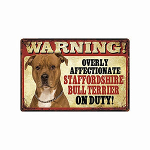 Warning Overly Affectionate Dogs on Duty - Tin Poster - Series 5Home DecorStaffordshire Bull Terrier / Pit bullOne Size