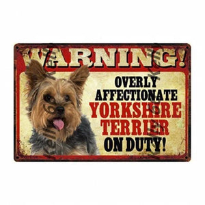 Warning Overly Affectionate Dogs on Duty - Tin Poster - Series 5Home DecorYorkshire Terrier / YorkieOne Size