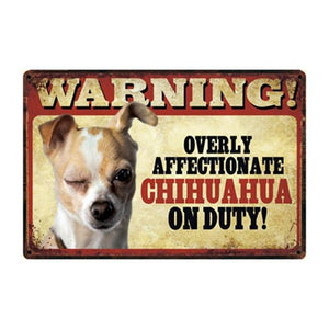 Warning Overly Affectionate English Bulldog on Duty Tin Poster - Series 4Sign BoardOne SizeChihuahua - Fawn