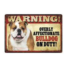 Load image into Gallery viewer, Warning Overly Affectionate English Bulldog on Duty Tin Poster - Series 4Sign BoardOne SizeEnglish Bulldog