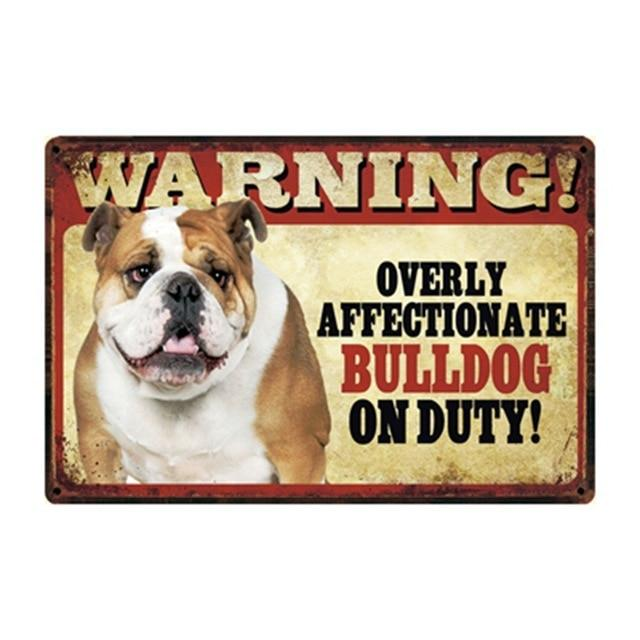 Warning Overly Affectionate English Bulldog on Duty Tin Poster - Series 4Sign BoardOne SizeEnglish Bulldog