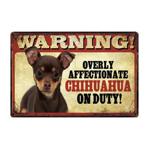 Warning Overly Affectionate Fawn Chihuahua on Duty Tin Poster - Series 4Sign BoardOne SizeChihuahua - Black