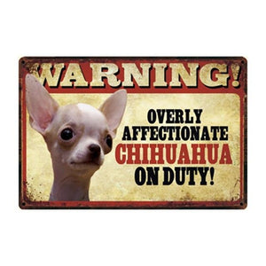 Warning Overly Affectionate Fawn Chihuahua on Duty Tin Poster - Series 4Sign BoardOne SizeChihuahua - White