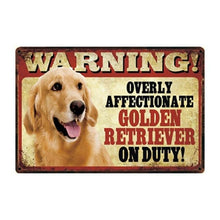Load image into Gallery viewer, Warning Overly Affectionate German Shepherd on Duty - Tin PosterHome DecorGolden RetrieverOne Size