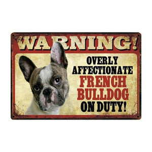 Warning Overly Affectionate Papillon on Duty - Tin PosterHome DecorFrench BulldogOne Size