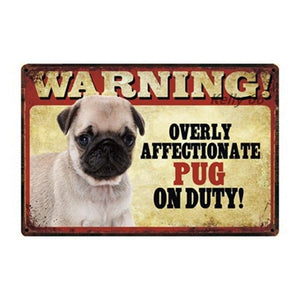 Warning Overly Affectionate Pug on Duty - Tin PosterHome DecorPugOne Size