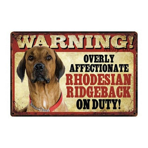 Warning Overly Affectionate Rottweiler on Duty - Tin PosterSign BoardRidgebackOne Size