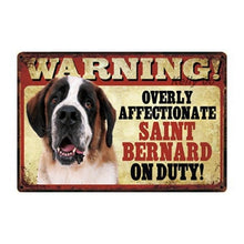 Load image into Gallery viewer, Warning Overly Affectionate Saint Bernard on Duty - Tin PosterSign BoardSaint BernardOne Size