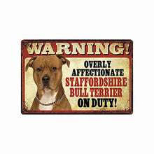 Load image into Gallery viewer, Warning Overly Affectionate Staffordshire Bull Terrier on Duty - Tin Poster - Series 5Home DecorStaffordshire Bull TerrierOne Size