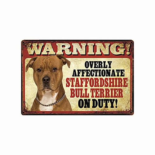 Warning Overly Affectionate Staffordshire Bull Terrier on Duty - Tin Poster - Series 5Home DecorStaffordshire Bull TerrierOne Size